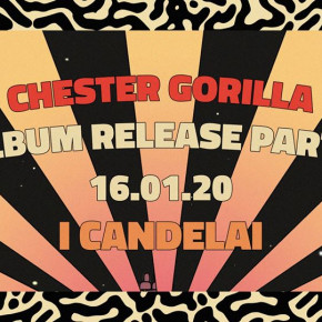 ✶Chester Gorilla✶Release Party✶I Candelai✶